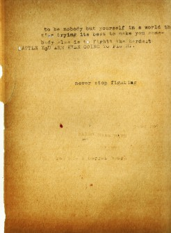 A friend of mine dug out her old typewriter to show me and this is the outcome of me playing with it for a few moments. I had an old book on me and ripped a flyleaf out of it to use; this is a scan of the page. The quote was spoken by ee cummings.